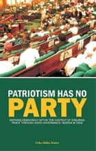 PATRIOTISM HAS NO PARTY ebook by Uche Odika Junior