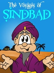 The Voyages of Sindbad the Sailor - Sinbad - The Seven Stories of One Thousand and One Nights [Illustrated Edition] ebook by Andrew Lang,Emmie Marina Brunswick