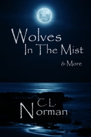 Wolves In The Mist ebook by C. L. Norman
