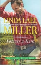 Forever a Hero - A Western Romance Novel ebook by