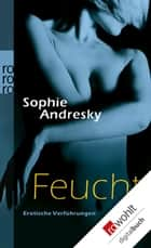 Feucht eBook by Sophie Andresky