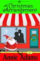 A Christmas Arrangement ebook by