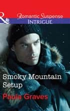 Smoky Mountain Setup (Mills & Boon Intrigue) (The Gates: Most Wanted, Book 1) ebook by Paula Graves