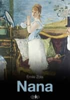 Nana - Les Rougon-Macquart, tome 9 ebook by
