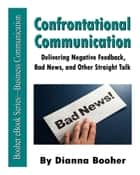 Confrontational Communication ebook by Dianna Booher