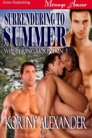 Surrendering to Summer ebook by Kortny Alexander