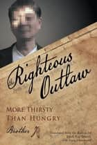 The Righteous Outlaw - More Thirsty Than Hungry ebook by Steve Hammond, Sarah Kay Grzech
