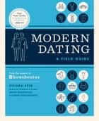 Modern Dating: A Field Guide ebook by Chiara Atik