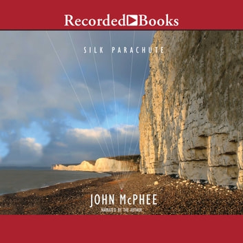 Silk Parachute audiobook by John McPhee