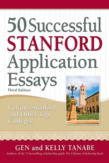 50 Successful Stanford Application Essays - Write Your Way into the College of Your Choice ebook by Gen Tanabe,Kelly Tanabe