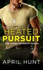 Heated Pursuit eBook par April Hunt