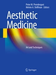 Aesthetic Medicine - Art and Techniques ebook by Peter M. Prendergast,Melvin A. Shiffman