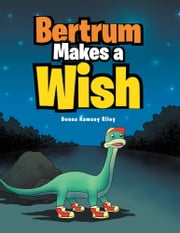 Bertrum Makes a Wish ebook by Donna Ramsey Riley