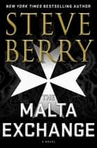 The Malta Exchange - A Novel ebook by Steve Berry