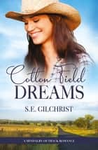 Cotton Field Dreams (A Mindalby Outback Romance, #1) ebook by S E Gilchrist