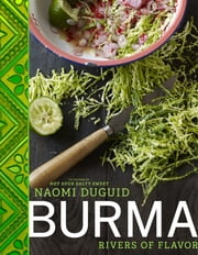 Burma - Rivers of Flavor ebook by Naomi Duguid