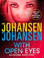 With Open Eyes ebook by Iris Johansen,Roy Johansen