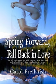 Spring Forward, Fall Back in Love ebook by Carol Preflatish
