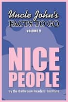 Uncle John's Facts to Go Nice People ebook by Bathroom Readers' Institute