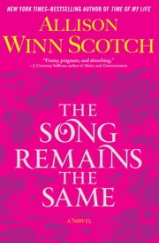 The Song Remains the Same ebook by Allison Winn Scotch