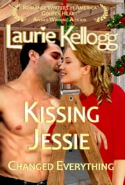 Kissing Jessie ebook by Laurie Kellogg