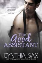 The Good Assistant ebook by Cynthia Sax