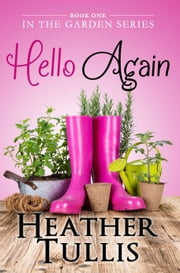 Hello Again (In The Garden Book 1) ebook by Heather Justesen