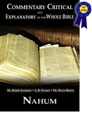 Commentary Critical and Explanatory - Book of Nahum ebook by Dr. Robert Jamieson,A.R. Fausset,Dr. David Brown