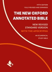 The New Oxford Annotated Bible with Apocrypha - New Revised Standard Version ebook by Michael Coogan, Marc Brettler, Carol Newsom,...