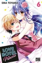 Love Hotel Princess T06 ebook by Ema Toyama