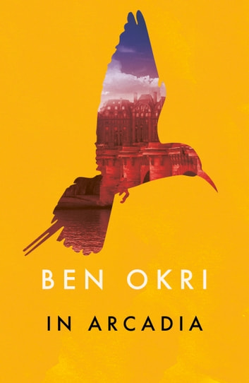 In Arcadia ebook by Ben Okri