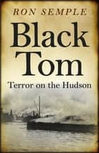 Black Tom ebook by Ron Semple