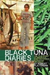 The Black Tuna Diaries ebook by Robert Platshorn