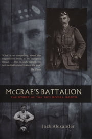 McCrae's Battalion - The Story of the 16th Royal Scots ebook by Jack Alexander