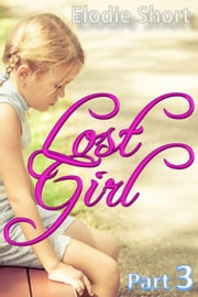 Lost Girl part 3 - Lost Girl, #3 ebook by Elodie Short