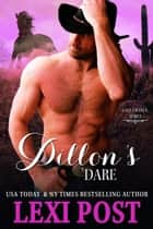 Dillon's Dare - Last Chance, #5 ebook by Lexi Post