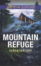 Mountain Refuge - Faith in the Face of Crime ebook by Sarah Varland