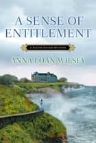 A Sense of Entitlement ebook by Anna Loan-Wilsey