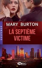 La Septième Victime ebook by Sébastien Baert, Mary Burton