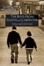 The Boys from Eighth and Carpenter ebook by Tom Mendicino