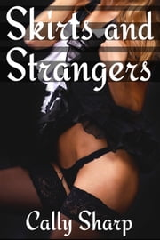 Skirts and Strangers ebook by Cally Sharp