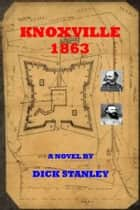 Knoxville 1863 ebook by