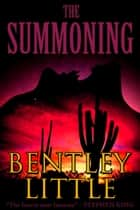 The Summoning ebook by Bentley Little