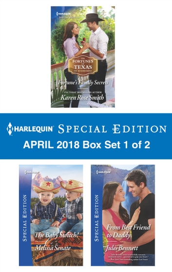 Harlequin Special Edition April 2018 Box Set 1 of 2 - Fortune's Family Secrets\The Baby Switch!\From Best Friend to Daddy ebook by Melissa Senate,Jules Bennett,Karen Rose Smith