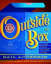Outside the Box - Hand-Drawn Packaging from Around the World ebook by Gail Anderson