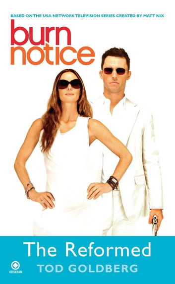 Burn Notice: The Reformed ebook by Tod Goldberg
