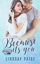 Because It's You ebook by Lindsay Paige