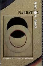 Nation and Narration ebook by Homi K. Bhabha
