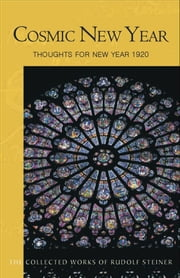 Cosmic New Year ebook by Rudolf Steiner; Peter Clemm