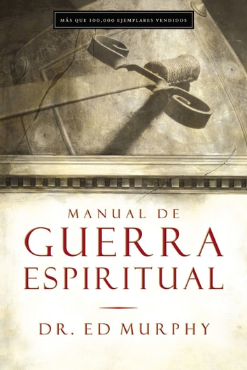 Manual de guerra espiritual ebook by Ed Murphy